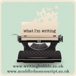 what I'm writing – week twenty-one