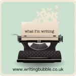 What I'm Writing – week seventy-two